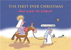 The First Ever Christmas: And Who to Blame