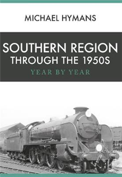 Southern Region Through the 1950s: Year by Year