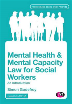 Mental Health and Mental Capacity Law for Social Workers: An Introduction
