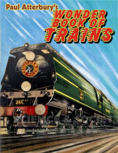 Paul Atterbury\'s Wonder Book of Trains
