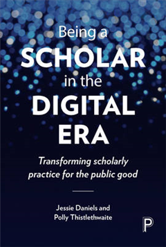 Being a scholar in the digital era: Transforming scholarly practice for the public good