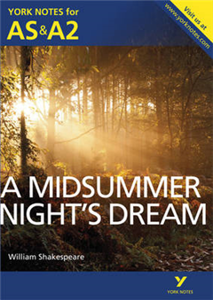Midsummer Night's Dream: York Notes for AS & A2