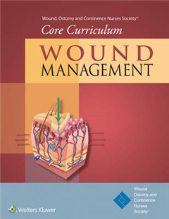 Wound, Ostomy and Continence Nurses Society (R) Core Curriculum: Wound Management