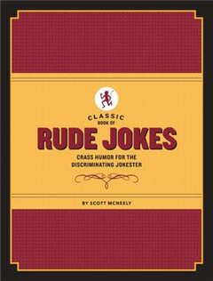 Classic Book of Rude Jokes: Crass Humor for the Discriminating Jokester