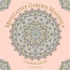 Meditative Garden Mandala Coloring Book
