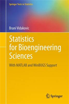 Statistics for Bioengineering Sciences: With MATLAB and WinBUGS Support