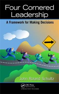 Four-Cornered Leadership: A Framework for Making Decisions