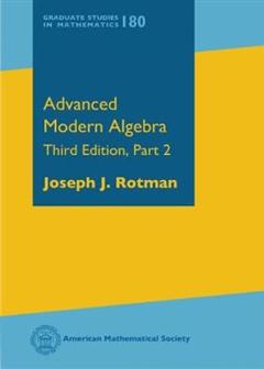 Advanced Modern Algebra: Third Edition, Part 2