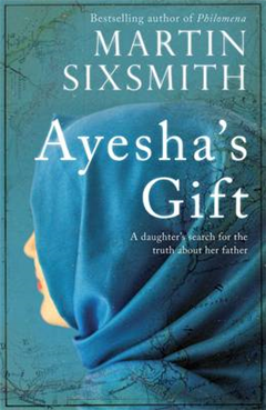 Ayesha\'s Gift: A daughter\'s search for the truth about her father
