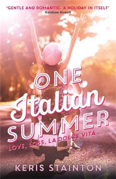 One Italian Summer: \'Gentle and romantic. A holiday in itself\' Rainbow Rowell
