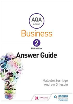 AQA Business for A Level 2 (Surridge & Gillespie): Answers