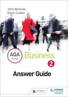AQA A Level Business 2 Third Edition (Wolinski & Coates) Ans