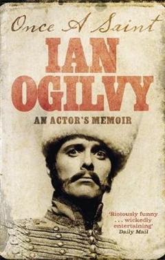 Once A Saint: An Actor\'s Memoir