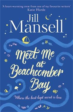 Meet Me at Beachcomber Bay: The feel-good bestseller to brig