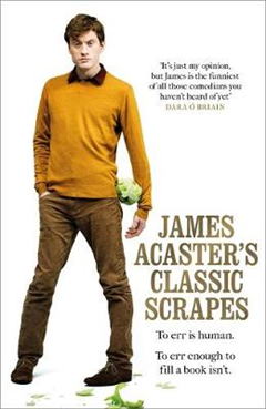 James Acaster\'s Classic Scrapes - The Hilarious Sunday Times Bestseller