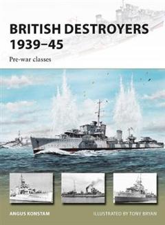 British Destroyers 1939-45: Pre-war classes