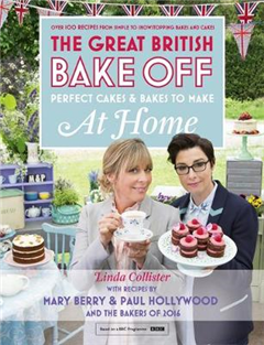 Great British Bake Off - Perfect Cakes & Bakes To Make At Ho