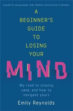 Beginner's Guide to Losing Your Mind