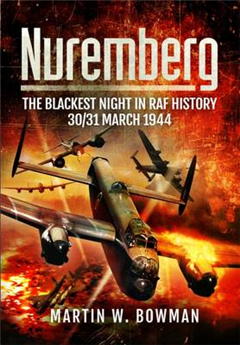 Nuremberg- The Blackest Night in RAF History