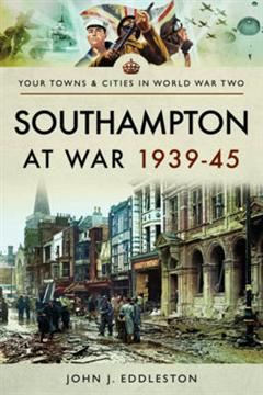 Southampton at War 1939 - 1945