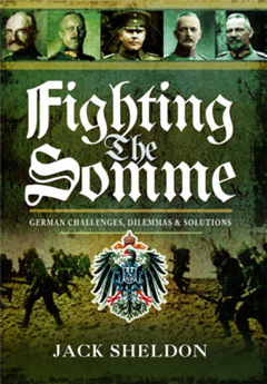 Fighting the Somme: German Challenges, Dilemmas and Solution