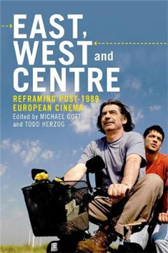 East, West and Centre: Reframing post-1989 European Cinema