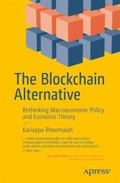 The Blockchain Alternative: Rethinking Macroeconomic Policy and Economic Theory