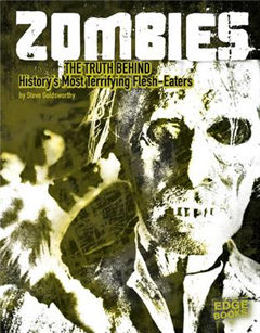 Zombies: The Truth Behind History\'s Terrifying Flesh-Eaters