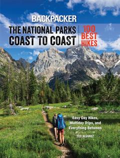 Backpacker The National Parks Coast to Coast