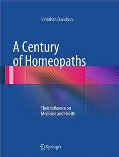 A Century of Homeopaths: Their Influence on Medicine and Health