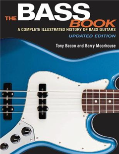 Bass Book - A Complete Illustrated History Of Bass Guitars