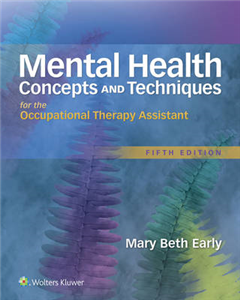 Mental Health Concepts and Techniques for the Occupational T