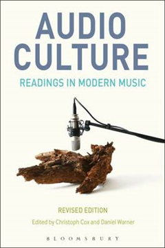 Audio Culture,: Readings in Modern Music