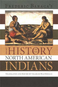 Frederick Baraga\'s Short History of the North American Indians