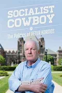Socialist Cowboy: The Politics of Peter Kormos