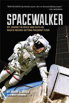 Spacewalker: My Journey in Space and Faith as NASA\'s Record-Setting Frequent Flyer