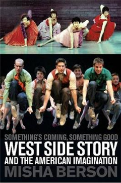 Something\'s Coming, Something Good: West Side Story and the American Imagination