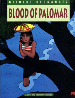 Love And Rockets: Book 8: Blood of Palomar