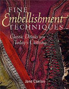 Fine Embellishment Techniques: Classic Details for Today\'s Clothing