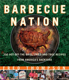 Barbecue Nation: 350 Hot-off-the-grill, Tried and True Recipes from America\'s Backyard
