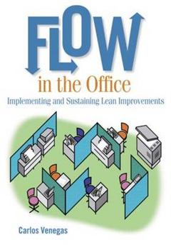 Flow in the Office: Implementing and Sustaining Lean Improvements