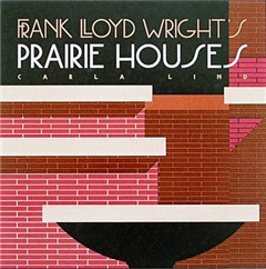 Frank Lloyd Wright\'s Prairie Houses