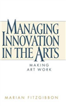 Managing Innovation in the Arts