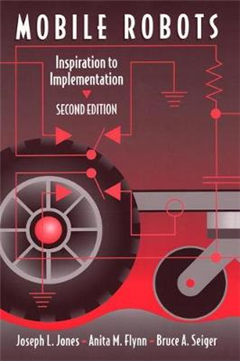 Mobile Robots: Inspiration to Implementation, Second Edition