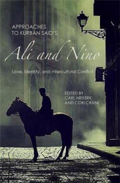Approaches to Kurban Said's <I>Ali and Nino</I>