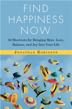 Find Happines Now: 50 Shortcuts for Bringing More Love, Balance, and Joy into Your Life