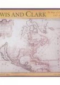 Lewis and Clark: The Maps of Exploration 1507-1814