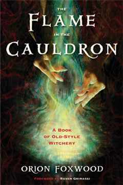 Flame in the Cauldron: A Book of Old-Style Witchery