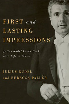 First and Lasting Impressions: Julius Rudel Looks Back on a Life in Music