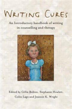 Writing Cures: An Introductory Handbook of Writing in Counselling and Therapy